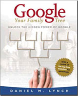 Google Your Family Tree - New Book for Genealogy